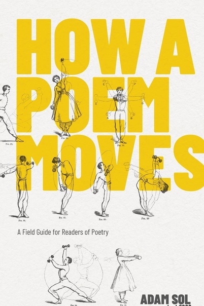 How a Poem Moves A Field Guide for Readers of Poetry