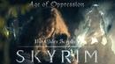 Aryavarta - Skyrim Age of Oppression - Век Притеснений