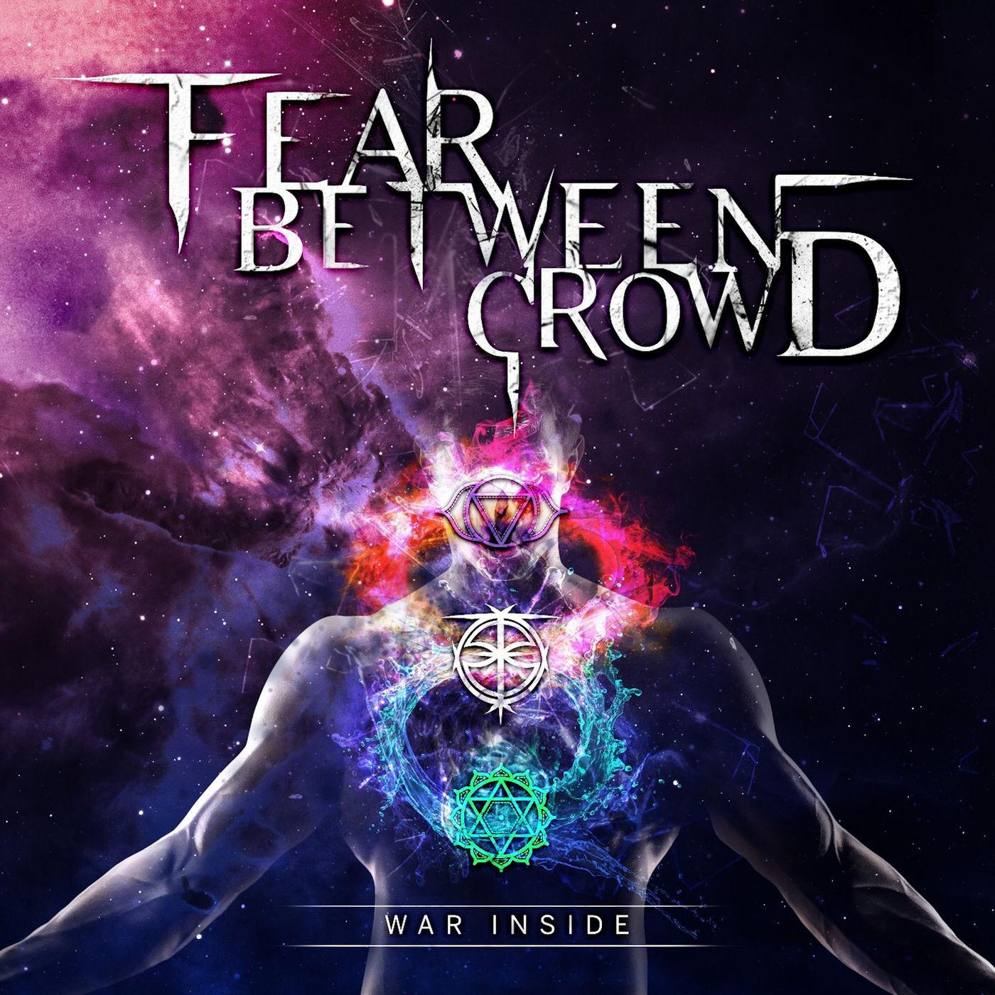 Fear Between Crowd - War Inside