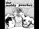 The Moldy Peaches Who's Got The Crack