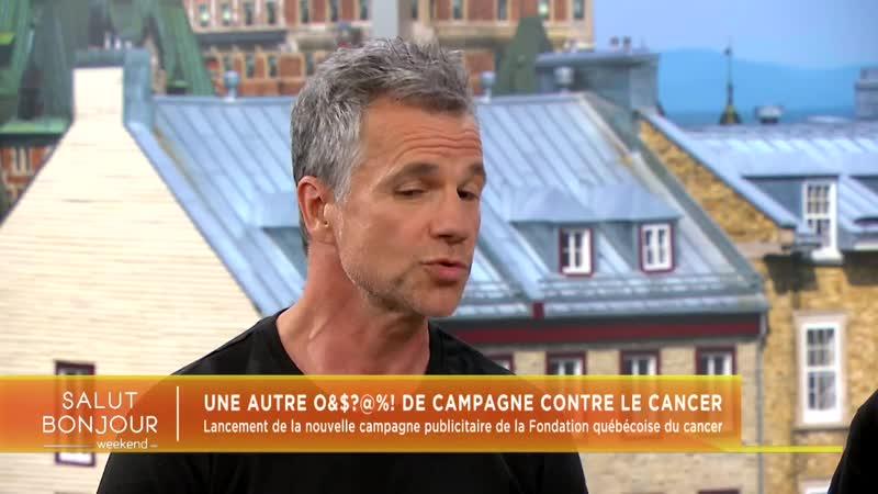 À Salut Bonjour ce matin pour parler de la nouvelle campagne de la Fondation québécoise du cancer
