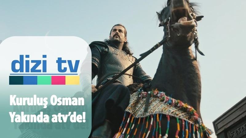 Kuruluş Osman ok yakında atv de.. Dizi Tv 656. Bölüm