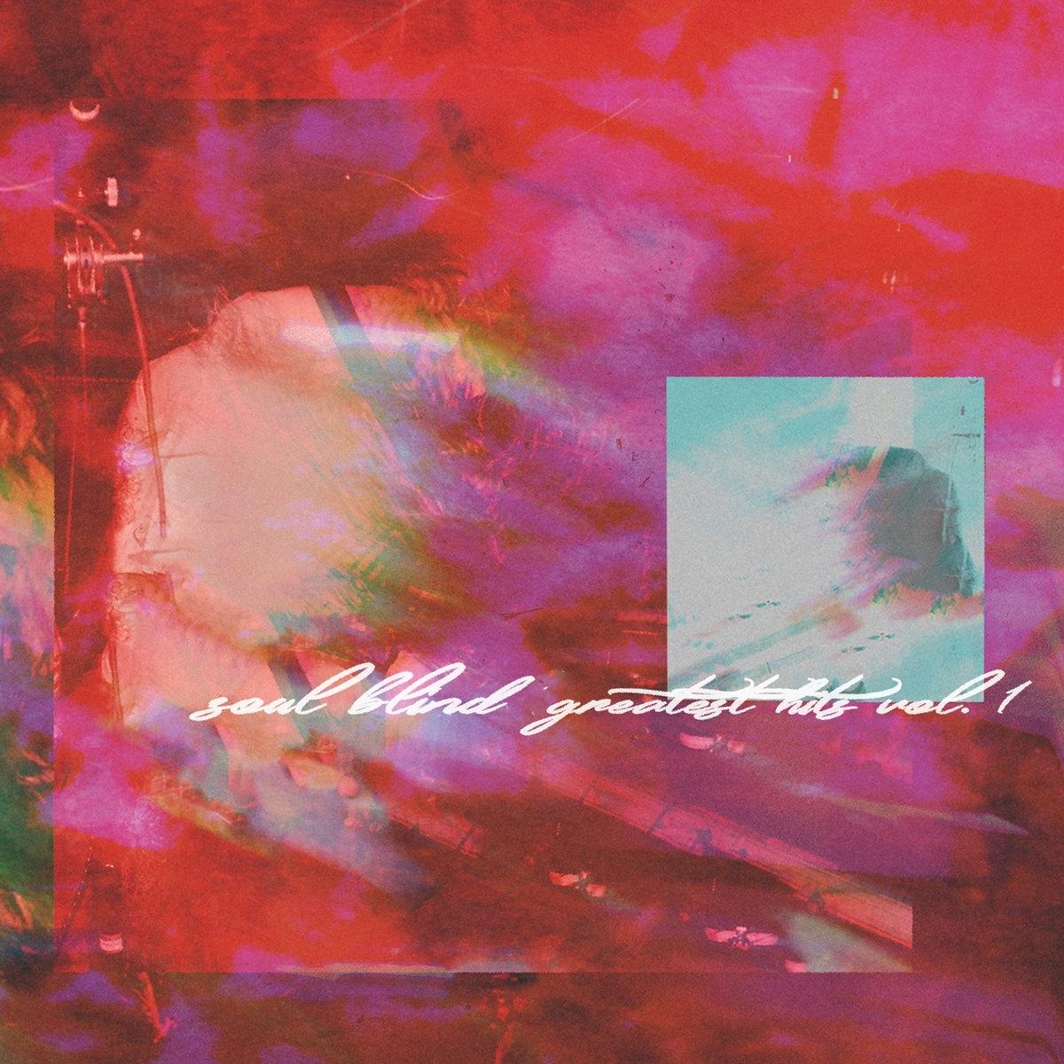 Soul Blind - Greatest Hits Vol. 1 [Compilation]