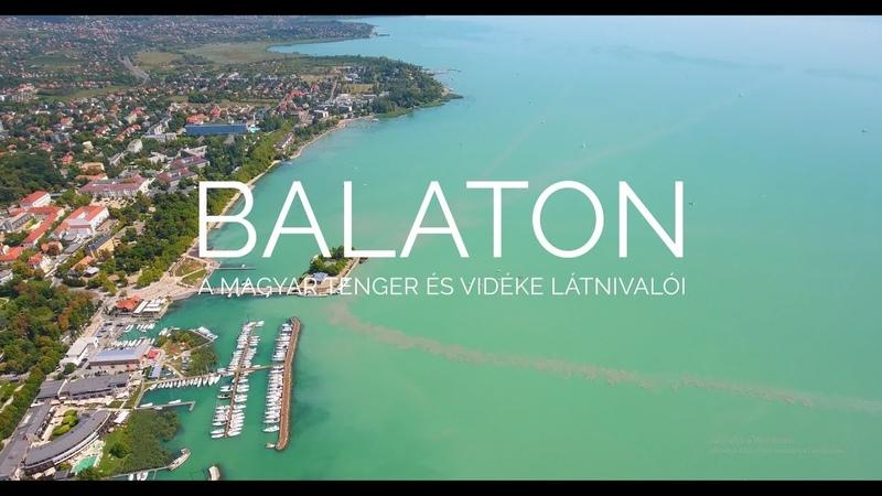 BALATON - a magyar tenger és vidéke látnivalói |DRONE VIDEOS 02|