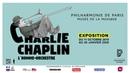 Exposition Charlie Chaplin l'homme orchestre Du 11 octobre 2019 au 26 janvier 2020 Philharmonie