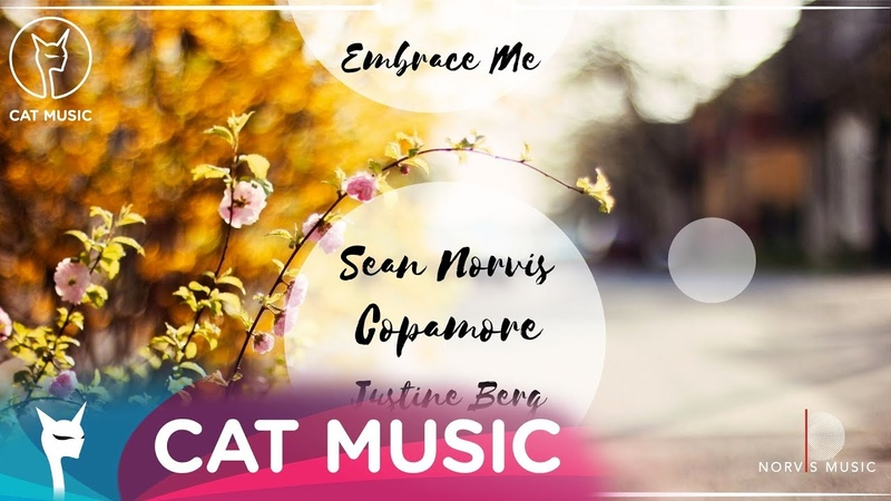 Sean Norvis feat Copamore Justine Berg Embrace Me Official Video