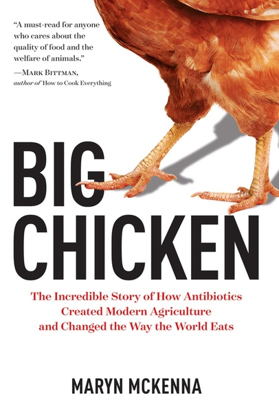 Big Chicken The Incredible Story by Maryn McKenna