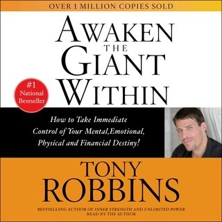 Awaken the Giant Within How to Take Immediate Control of Your Mental, Emotional, Physical and Financial