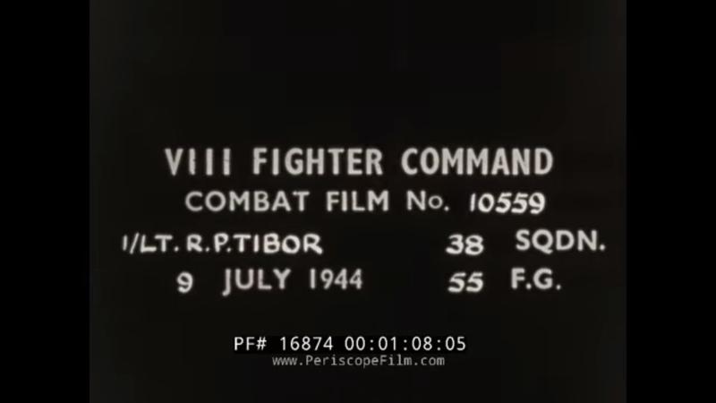 VIII FIGHTER COMMAND GUN CAMERA FOOTAGE JULY, 1944 AIR INTERDICTION ATTRITION 16874