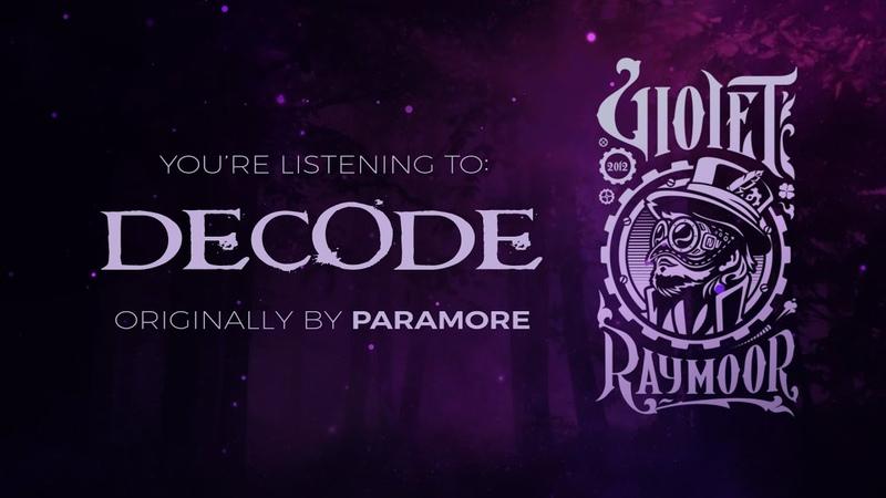 VIOLET RAYMOOR - DECODE || dark PARAMORE cover (lyric video)