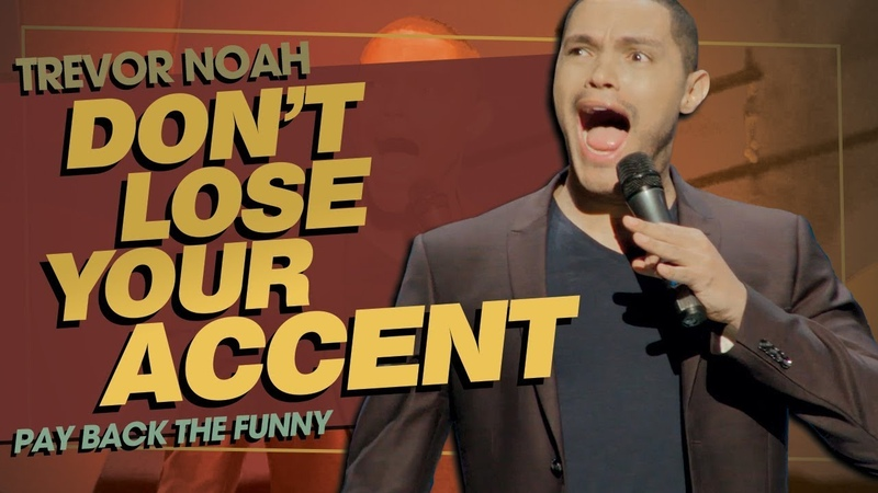 Don't Lose Your Accent Learning Accents TREVOR NOAH Pay Back The Funny