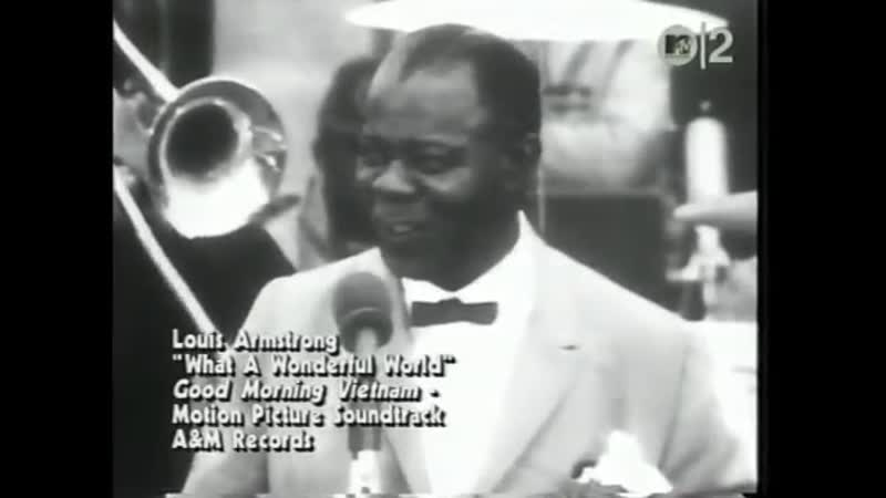 Louis armstrong what a wonderful World mtv2