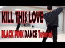 Dance Tutorial Black pink - Kill this love (Count Mirrored) full dance tutorial