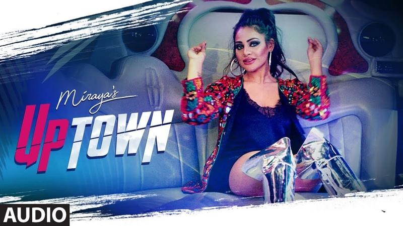 Miraya: UpTown (Full Audio Song) Roach Killa | Harj Nagra | Latest Punjabi Songs