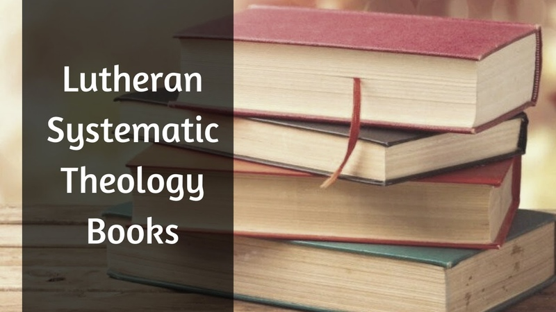 A Guide to Lutheran Systematic Theology Texts