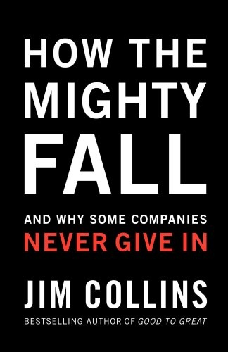 Jim Collins] How The Mighty Fall  And Why Some Co