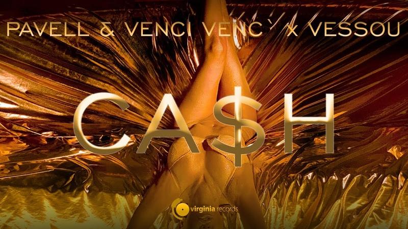 Pavell Venci Venc` x VessoU - Cash (Official Video)