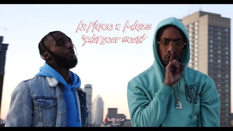 KV Flaco Shut Your Mouth feat L Haze