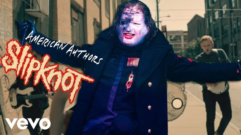 Slipknot Feat. American Authors - Best Day Of My Unsainted Life
