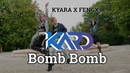 KARD Bomb Bomb 밤밤 STAGE K TEAM POLAND KYARA X FENGX dance cover