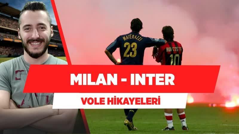 100 Yılı Aşan Rekabetin Öyküsü Milan Inter Berkay Tokgöz Vole Hikayeleri