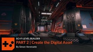 Sci Fi Level Builder   Part 2    Create the Digital Asset