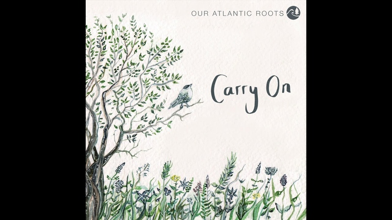 Carry On (Official Single) - Our Atlantic Roots