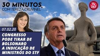 30 minutos, com Tereza Cruvinel: Congresso pode tirar de Bolsonaro a indicação de ministros do STF