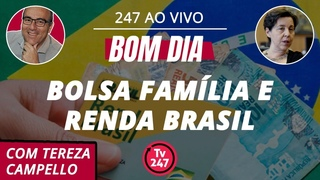 Bom dia 247, com Tereza Campello: Bolsa Família e Renda Brasil