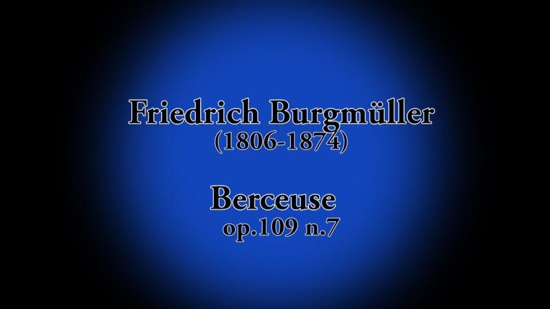 Friedrich Burgmüller - Berceuse op.109 n. 7