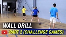 Play Better Badminton The Wall Drill Part 2 Challenge Games Coach Andy Chong