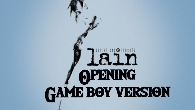 Serial Experiments Lain Opening GAME BOY version