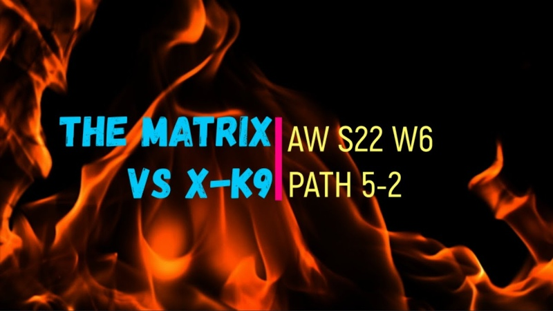 The Matrix vs X-K9 || AW S22 W6 || Marvel Contest of Champions || NO COMMENTS!