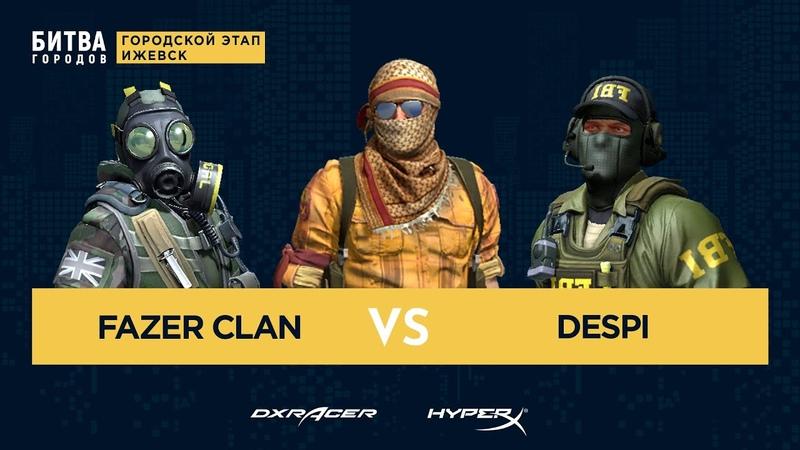 Fazer Clan vs Despi - Битва Городов - Ижевск - bo3 - game1