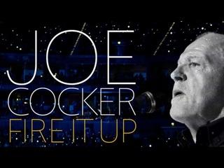 Joe Cocker - Fire it Up, Live (2013)
