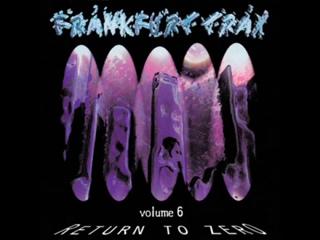 FRANKFURT TRAX 6 (VI) [FULL ALBUM 153_01 MIN] RETURN TO ZERO HD HQ HIGH QUALITY