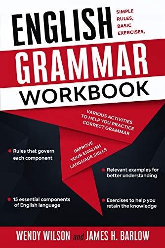 English Grammar Workbook  Simpl - Wendy Wilson