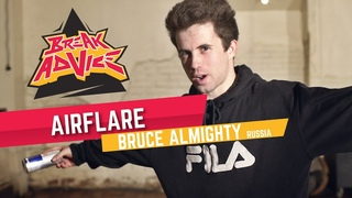 Airflare /w Bruce Almighty (Momentum Crew) | BREAK ADVICE