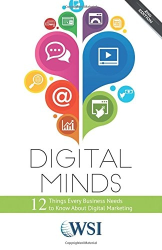 Digital Minds 12 Things Every Business Needs to Know About Digital Marketing, 2nd Edition