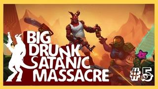 BDSM: Big Drunk Satanic Massacre. ➢➣ Прохождение #5 ➢➣