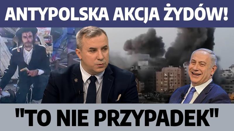 ANTYpolska akcja Żydów To nie przypadek Okupacja izraelska w Polsce W Sumliński