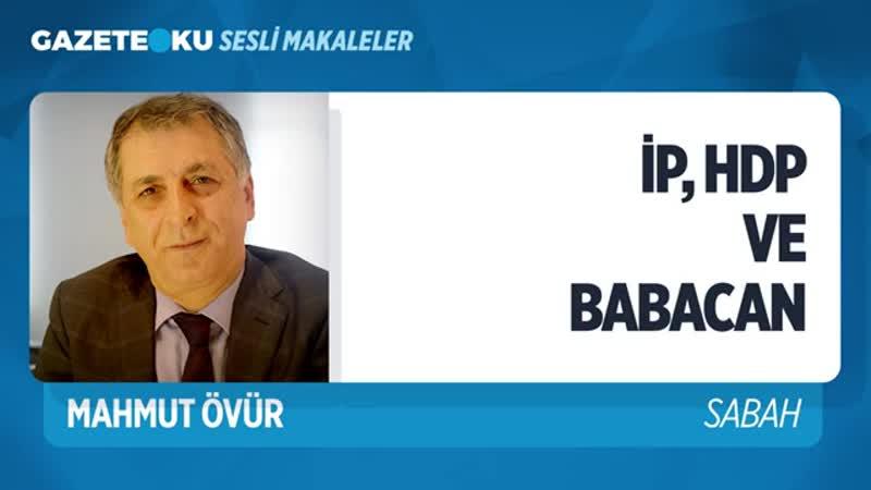 YENİ PARTİLER VE YENİ İTTİFAK! İYİ PARTİ, CHP, BABACAN, HDP (Mahmut Övür - Gazeteoku - Sesli Makale)