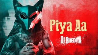 DJ Bhediya X Bandi | Piya Aa | Official Music Video 2021