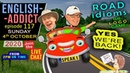 ENGLISH ADDICT is BACK! LIVE Sunday 4th October 2020 Road idioms LOGO Game