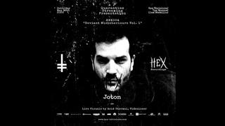 Joton | HEX004 Quarantine Streaming Presentation Deviant Misbehaviours Vol. 1