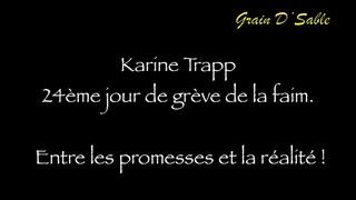 Karine Trapp 24ème jour de grève de la faim  Entre les promesses et la réalité !
