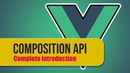 Vue 3 Composition API Introduction FULL TUTORIAL